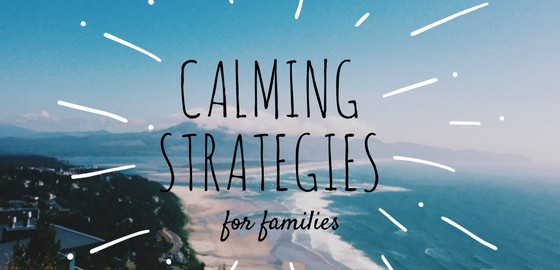 Calming strategies for families